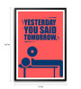 Lab No.4 - The Quotography Department Paper & PU Frame 11.9 x 16.7 Inch Yesterday Gym Quote Paper Framed poster