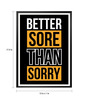 Lab No.4 - The Quotography Department Paper & PU Frame 13 x 1 x 17.5 Inch Better Sore Than Sorry Gym Inspirational Quote Typography Framed Poster