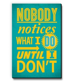 Seven Rays Teal MDF Nobody Notices What I Do! Fridge Magnet