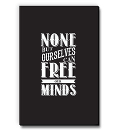 Seven Rays Monochrome MDF None But Ourselves Can Free Our Minds! Fridge Magnet