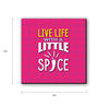 Seven Rays Multicolour Fibre Board Live Life with A Little Spice Fridge Magnet