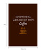 Seven Rays Paper 12 x 1 x 18 Inch Everything's Get Better With Coffee Unframed Poster