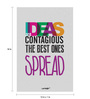 Seven Rays Paper 12 x 1 x 18 Inch Ideas Are Contagious Unframed Poster