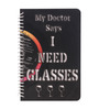 The Upcycle Project Black Vinyl 'My Doctor Says I Need Glasses' Notebook