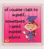 Thoughtroad Pink Plastic & Paper Expert Advice Fridge Magnet
