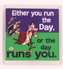 Thoughtroad Multicolour Plastic & Paper Run The Day Fridge Magnet