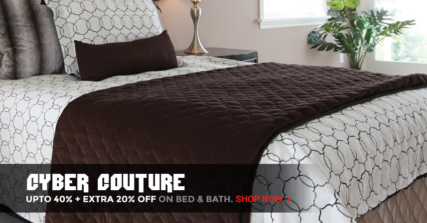 Cyber Couture | Upto 40% + Extra 20% off on Bed & Bath