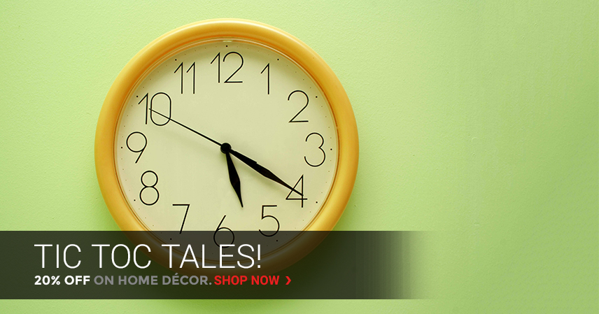 Tic Toc Tales! | 20% Off on Home Decor
