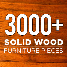 3000+ Solid Wood Furniture Pieces